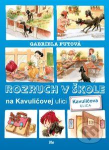 Gabriela Futová - Rozruch v škole na Kavuličovej ulici - recenzia - knižky pre prvákov, knižka o škole