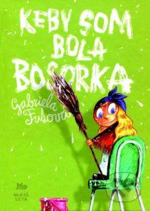 Knihy pre deti 7-10 rokov - Gabriela Futová - Keby som bola bosorka - minirecenzia