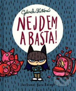 Gabriela Futová - Nejdem a basta! - knižky pre deti o škole - prvy den v skole - recenzia